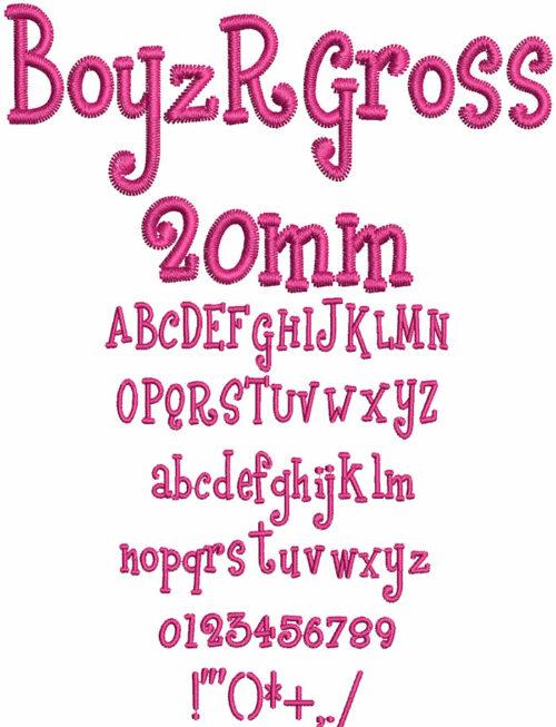 Boyz R Gross 20mm Font