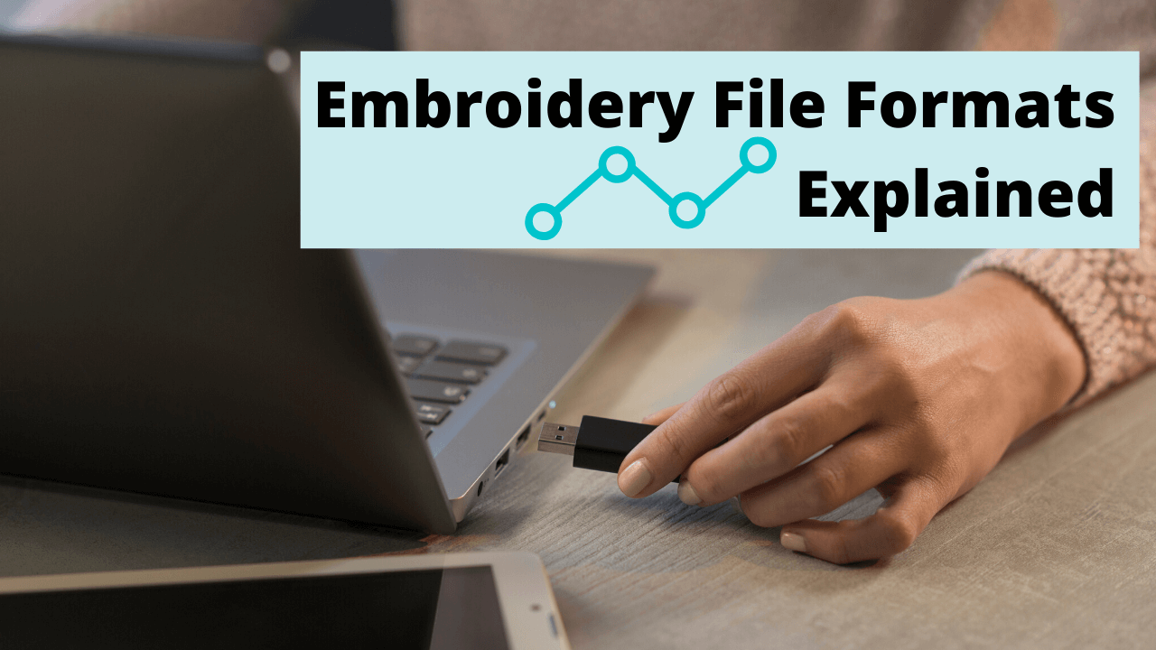 Embroidery File Formats Explained