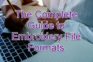 Guide to embroidery file formats