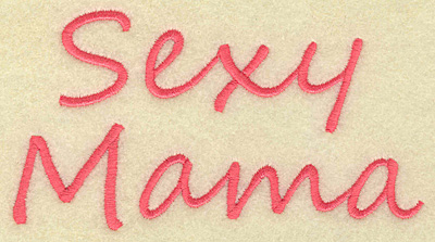 Embroidery Design: Sexy mama large 5.30w X 2.84h