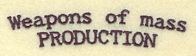 Embroidery Design: Weapons of mass production small 3.91w X 0.85h
