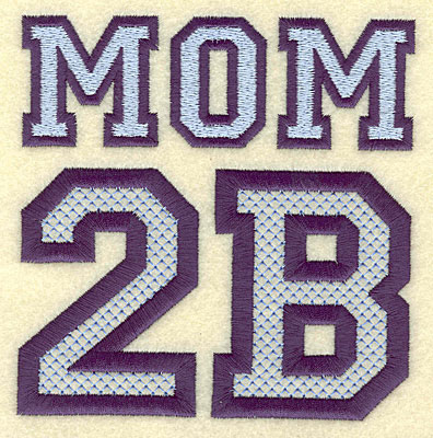 Embroidery Design: Mom 2B large 4.86w X 4.98h