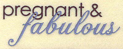 Embroidery Design: Pregnant and fabulous large 7.00w X 2.59h