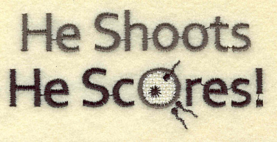 Embroidery Design: He shoots he scores 3.81w X 1.84h
