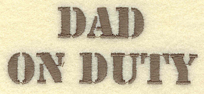 Embroidery Design: Dad on duty 3.65w X 1.49h