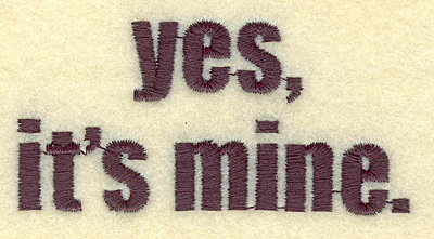 Embroidery Design: Yes it's mine 3.22w X 1.57h