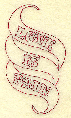 Embroidery Design: Love is pain text redwork 2.13w X 3.86h