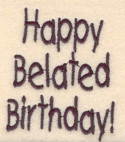Embroidery Design: Belated Birthday large 2.30w X 2.79h