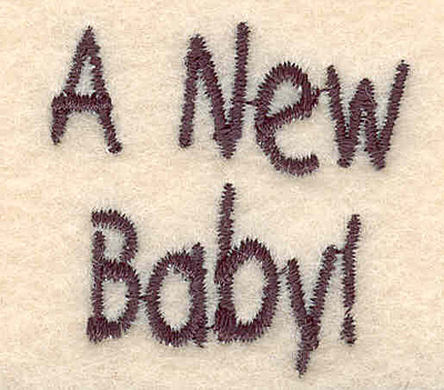 "Embroidery Design: A new baby small1.37""H x 1.40""W"