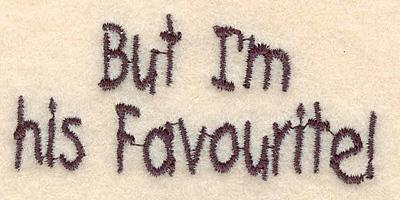 """Embroidery Design: But I'm his favorite small1.25""""hx2.73""""W"""