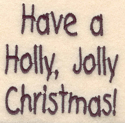 """Embroidery Design: Holly Jolly Christmas large2.79""""Hx2.83""""W"""