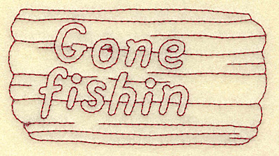 Embroidery Design: Gone Fishin sign redwork 3.87w X 2.05h
