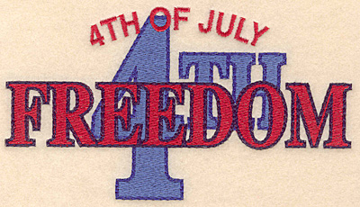 "Embroidery Design: 4th of July Freedom large 7.00""w X 3.86""h"