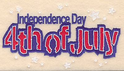 "Embroidery Design: Independence Day large applique 7.00""w X 3.90""h"