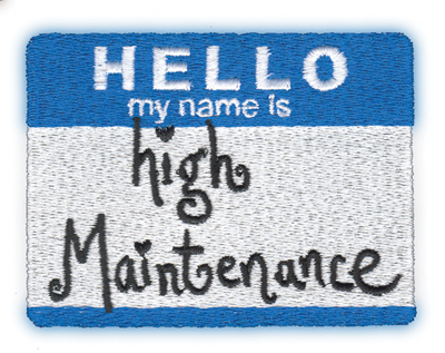 """Embroidery Design: High Maintenance Nametag3.5"""" x 2.59"""""""