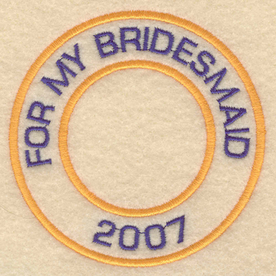 """Embroidery Design: For my bridesmaid 20073.80""""w X 3.80""""h"""