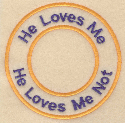 """Embroidery Design: He loves me he loves me not3.80""""w X 3.80""""h"""