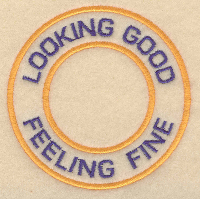 """Embroidery Design: Looking good feeling fine3.80""""w X 3.80""""h"""