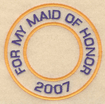 """Embroidery Design: For my maid of honor 20073.80""""w X 3.80""""h"""