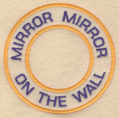 """Embroidery Design: Mirror mirror on the wall3.80""""w X 3.80""""h"""