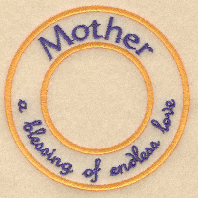 "Embroidery Design: Mother a blessing of endless love3.80""w x 3.80""h"