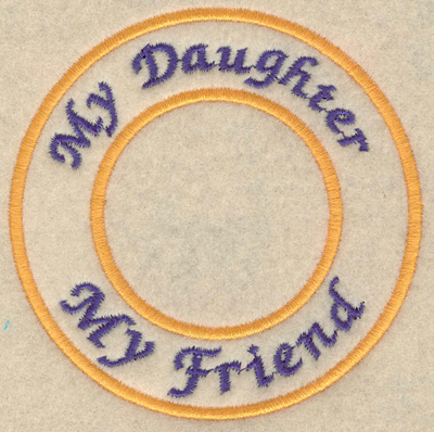 """Embroidery Design: My daughter my friend 3.80""""w X 3.80""""h"""