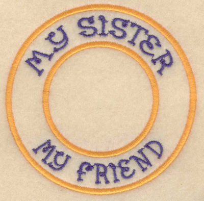 """Embroidery Design: My sister my friend3.80""""w X 3.80'h"""
