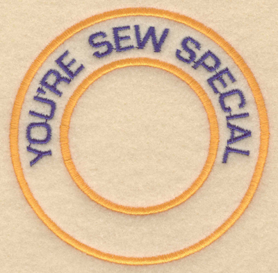 "Embroidery Design: You're sew special3.80""w X 3.80""h"