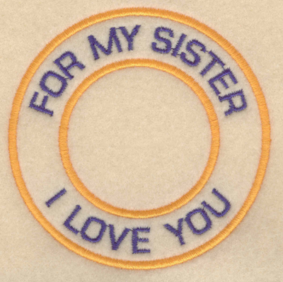"""Embroidery Design: For my sister I love you3.80""""w X 3.80""""h"""