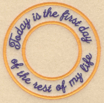 """Embroidery Design: Today is the first day 3.80""""w X 3.80""""h"""