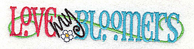 Embroidery Design: Love my Bloomers medium 4.94w X 0.99h