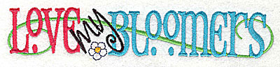 Embroidery Design: Love my Bloomers large 6.95w X 1.41h
