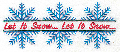 Embroidery Design: Let It Snow with three snowflakes 6.96w X 2.91h