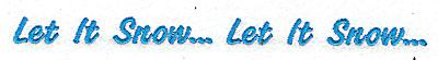 Embroidery Design: Let it Snow Let it Snow 6.88w X 0.46h