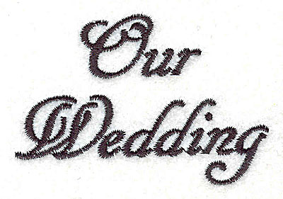 Embroidery Design: Our Wedding text 3.00w X 2.07h