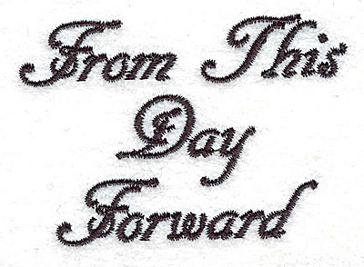 Embroidery Design: From This Day Forward text 3.01w X 2.08h