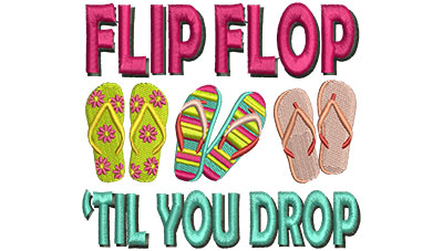 Embroidery Design: Flip Flop Till You Drop 4.26w X 3.83h
