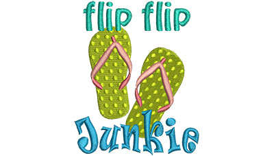 Embroidery Design: Flip Flip Junkie 3.61w X 4.51h