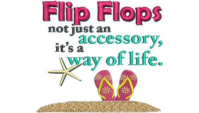 Embroidery Design: Flip Flops A Way Of Life 5.02w X 4.49h