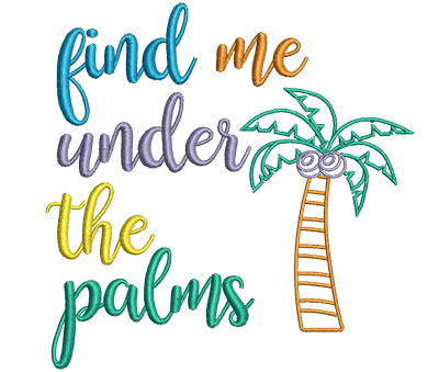 Embroidery Design: Find Me Under The Palms 4.48w X 4.54h