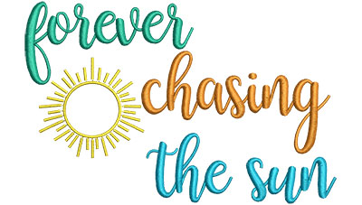 Embroidery Design: Forever Chasing The Sun 6.53w X 4.30h