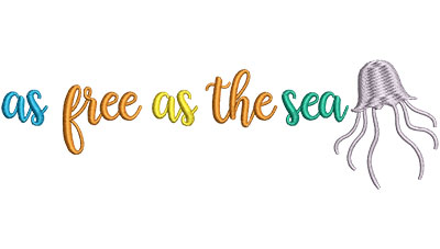 Embroidery Design: As Free As The Sea 6.53w X 1.96h
