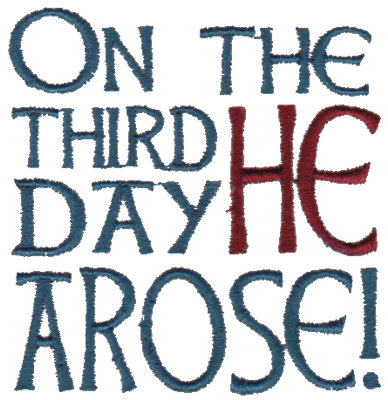"""Embroidery Design: On The Third Day He Arose!2.89"""" x 2.98"""""""