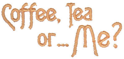 "Embroidery Design: Coffee, Tea or... Me?2.83"" x 1.28"""