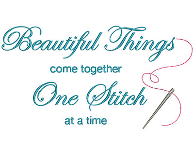 Embroidery Design: Beautiful Things Come Together One Stitch At A Time 11.71w X 6.37h