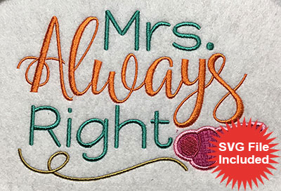 Embroidery Design: Mrs Always Right Applique 7.02w X 4.81h