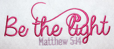 Embroidery Design: Be The Light Lg 8.11w X 3.19h