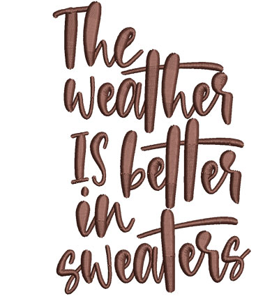 Embroidery Design: Better Weather Sm 3.70w X 5.50h
