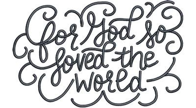 Embroidery Design: For God Loved Med 6.52w X 4.10h