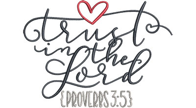 Embroidery Design: Trust In The Lord Med 6.36w X 4.58h